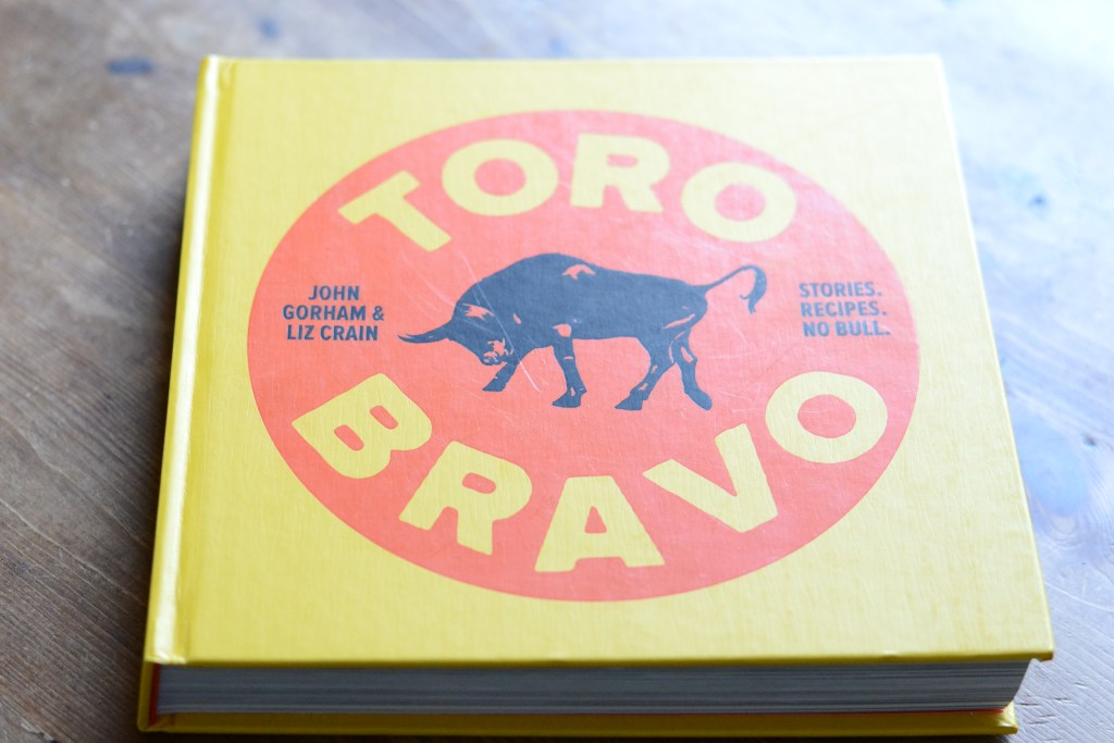 Toro Bravo Cookbook by John Gorham & Liz Crain