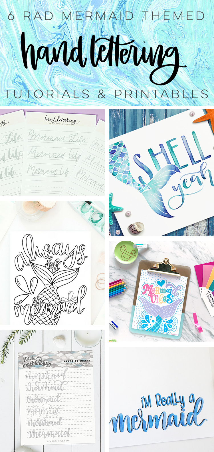 Collage of 6 Mermaid Hand lettering tutorials & printables
