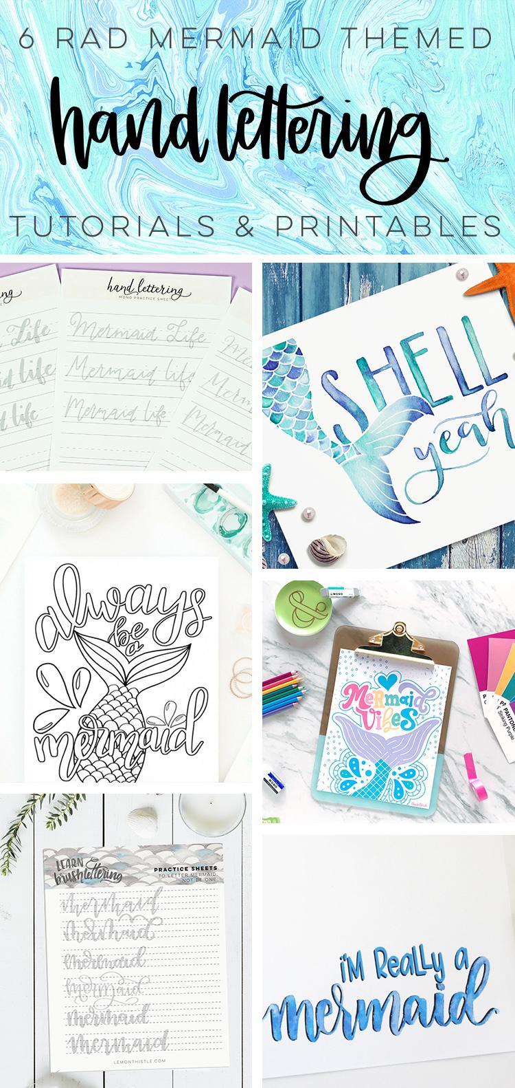 Collage of 6 Mermaid Hand lettering tutorials & printables