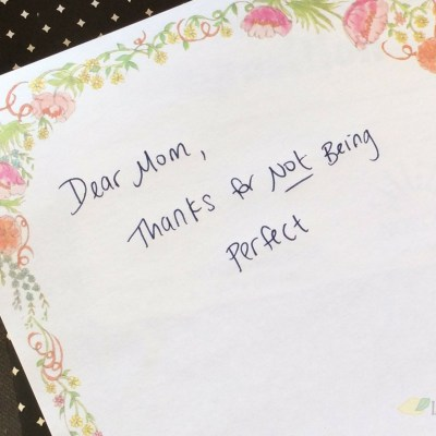 An Open Letter to My Mother: Thanks for Not Being Perfect