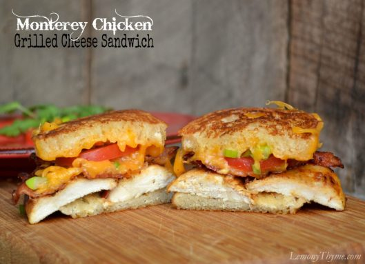 Monterey Chicken Grilled Cheese from Lemony Thyme