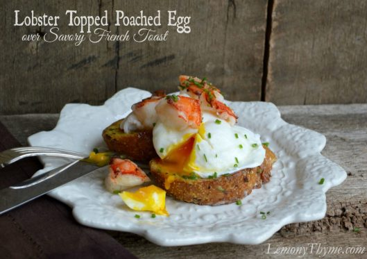 Lobster Topped Poached Egg on Savory French Toast from Lemony Thyme1