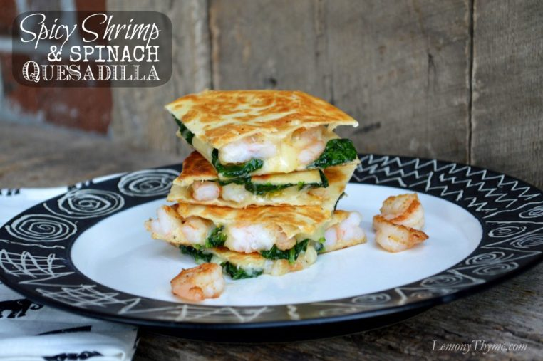Spicy Shrimp & Spinach Quesadilla from Lemony Thyme