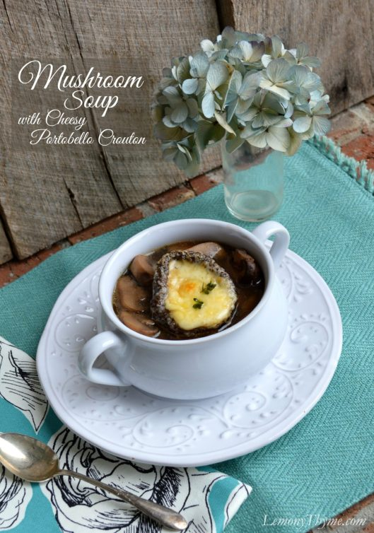 Mushroom Soup with Cheesy Portobella Crouton | LemonyThyme.com | #ShareTheLove #SoupRecipes