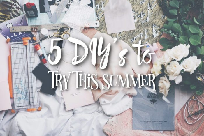 5 DIYs to try this summer