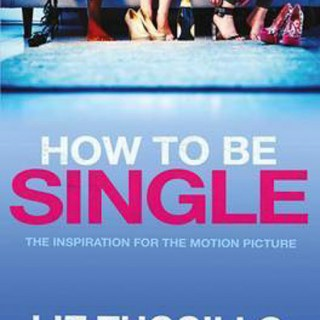 How to be Single by Liz Tuccillo-1