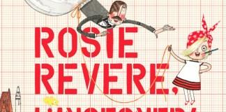 Rosie Revere, l'Ingegnera.