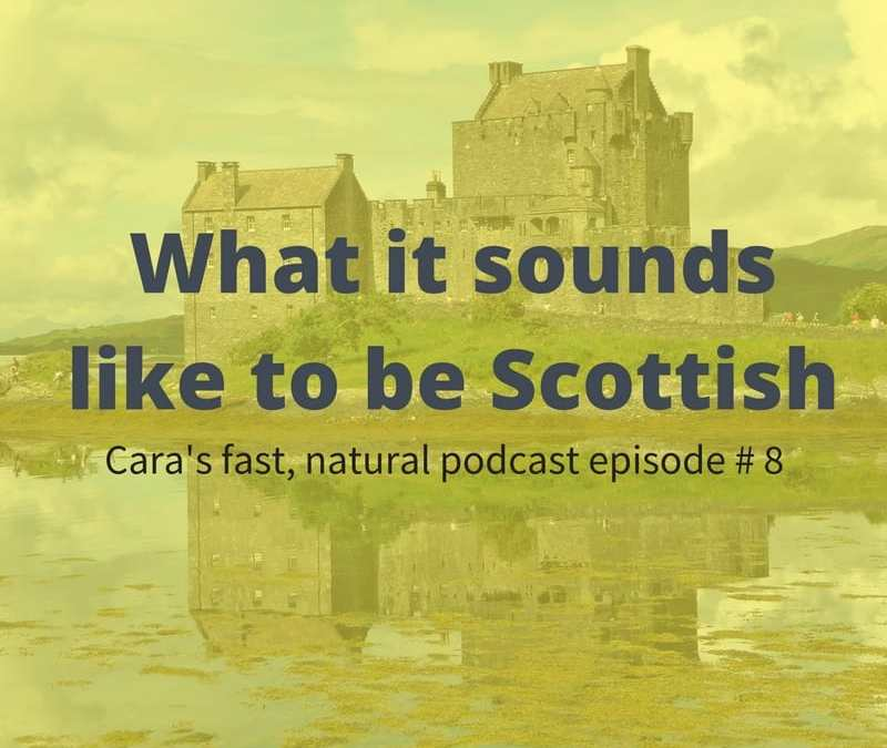 Podcast #8: What it sounds like to be Scottish