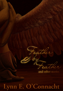 Cover for Feather by Feather and Other Stories by Lynn E. O'Connacht