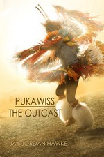 Pukawiss the Outcast by Jay Jordan Hawke