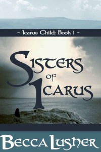 Cover for Sisters of Icarus by Becca Lusher. A lone figure standing on a rocky cliff.