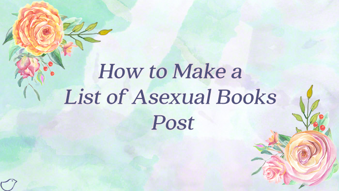How to Make a List of Asexual Books Post
