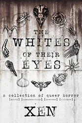 The Whites of Their Eyes by Xen Sanders