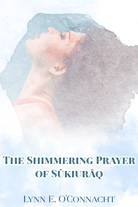 Upcoming Release: The Shimmering Prayer of Sûkiurâq