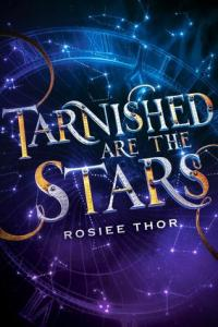 Review: Tarnished Are the Stars by Rosiee Thor