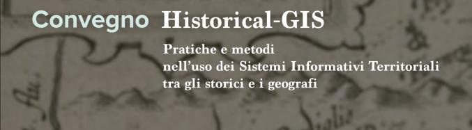 Convegno Historical-GIS, 19 maggio 2017