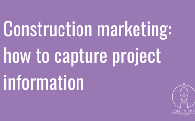 Construction marketing: how to capture project information