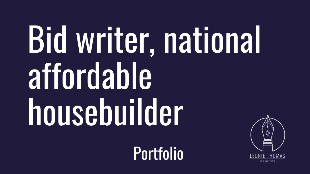 Portfolio - bid writer, national affordable housebuilder