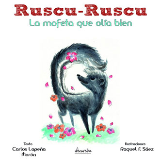 Ruscu Ruscu. La mofeta que olía bien (Discursiva, 2018)