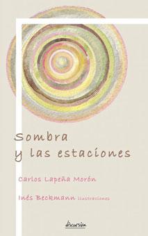 Sombra y las estaciones (Discursiva, 2016)