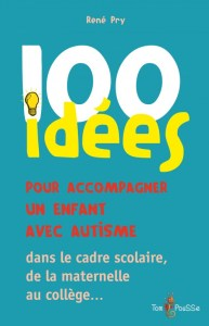 100 idees pour acompagner un enfant avec autisme