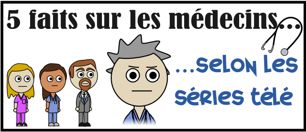 5 faits sur les médecins ... selon les séries télé