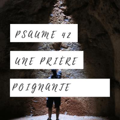 Le psaume 42: une prière poignante à faire
