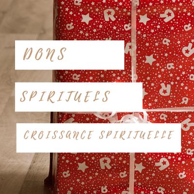 Dons spirituels et croissance spirituelle