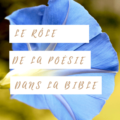Le rôle de la poésie dans la Bible