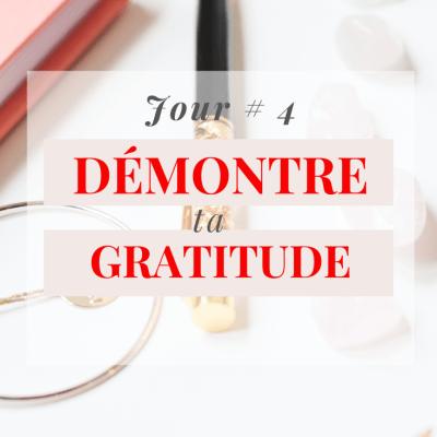 Jour # 4: Démontre ta gratitude par des mots