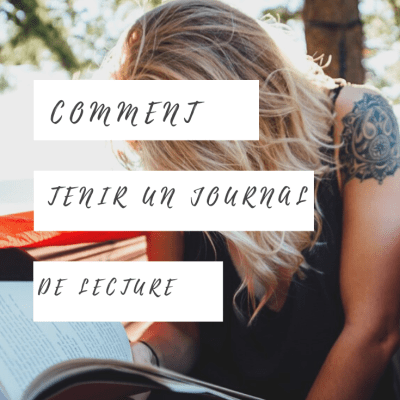 Comment tenir un journal de lecture