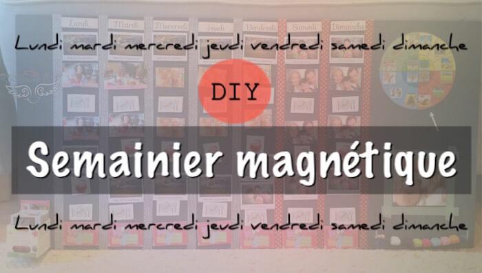 Semainier magnétique DIY