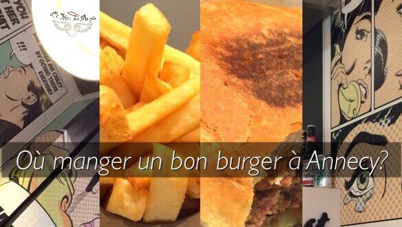 Où manger un bon burger à Annecy et ailleurs