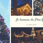 Le hameau du Père Noël, Le Petit Pays…
