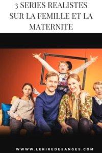 3 séries télé réalistes sur la famille et la maternité