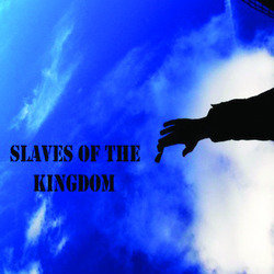 Slaves Of The Kingdom