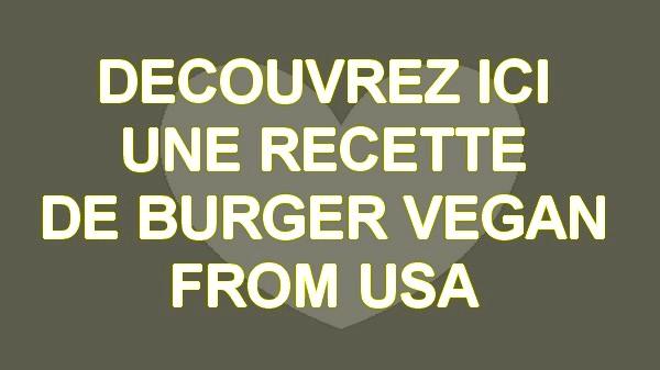 Recette de burger vegan made in USA par Chloe Coscarelli