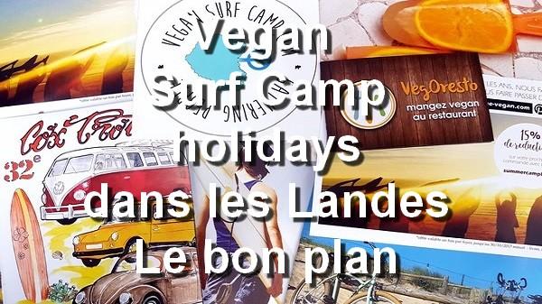 Vegan Surf Camp holidays dans les Landes : le bon plan. Cet été