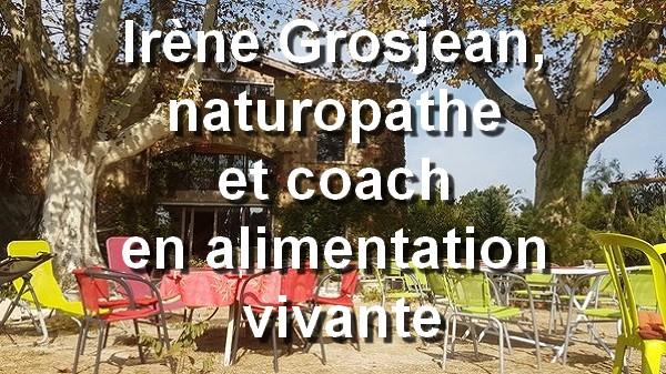 Irène Grosjean, naturopathe et coach en alimentation vivante. Nature en Provence
