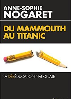 Du-Mammouth-au-Titanic-La-deseducation-nationale