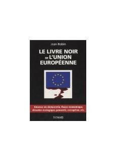 Le livre noir de l'Union Européenne