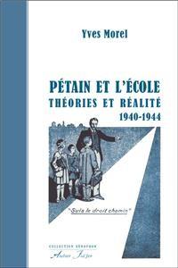 Pétain et l'école. Théories et réalité (1940-1944)