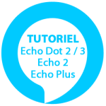 Tutoriel d'installation Amazon Echo, Amazon Echo Dot 2 et Echo Dot 3, Echo Plus