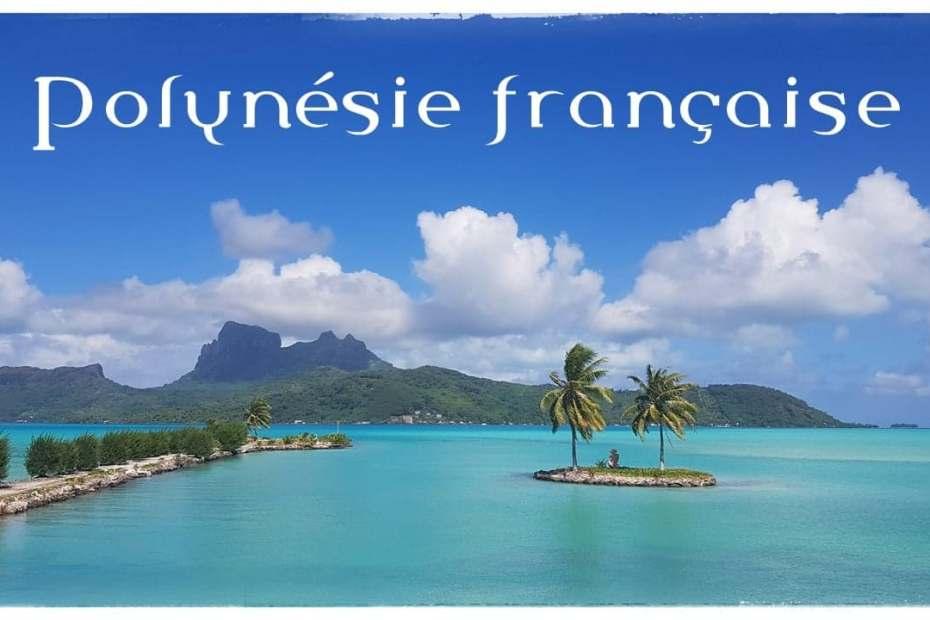 Polynésie française – Tahiti et ses îles en 25 jours : itinéraire, conseils et budget
