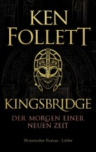 Ken Follett: Kingsbridge - Der Morgen einer neuen Zeit