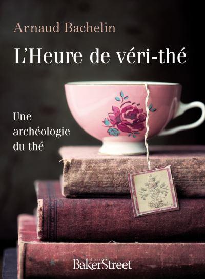 """""""L'heure de véri-thé"""" ou tout savoir sur le thé !"""