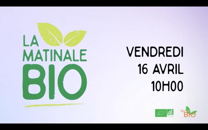 L'Agence Bio revient en live vendredi 16 avril pour La Matinale Bio !