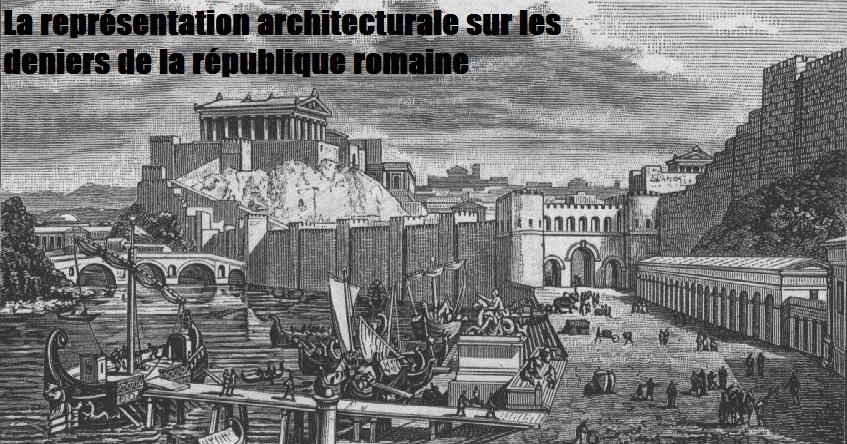 La représentation architecturale sur les deniers de la république romaine