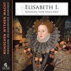 """Hörbuch """"Elisabeth I. – Königin von England"""" von Elke Bader, erscheinen im GRIOT Hörbuchverlag"""