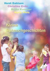 KLEINE MUTMACHGESCHICHTEN - Cover mit freundlicher Genehmigung vom Karina Verlag